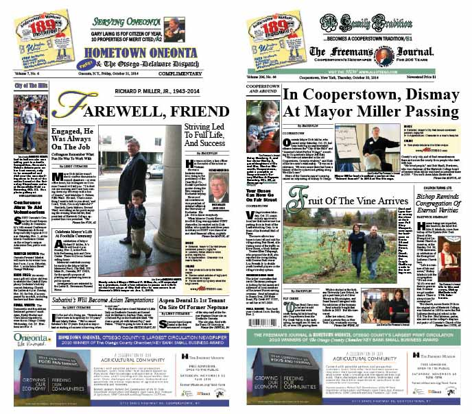 Mayor Miller's legacy is celebrated in this week's Hometown Oneonta, on newsstands today, with a profile of his life, reactions and tributes from community leaders and citizens.  In The Freeman's Journal, Cooperstown's Mayor Katz details the unprecedented collaboration between the two men.