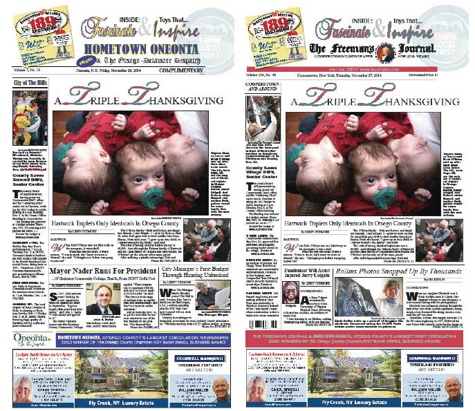 Beth and Robert O'Brien and their two daughters will be spending their first Thanksgiving with triplets, who arrived home from Albany Medical Center in recent days.  They are the only identical triplets in Otsego County, as detailed in this week's Hometown Oneonta & The Freeman's Journal.