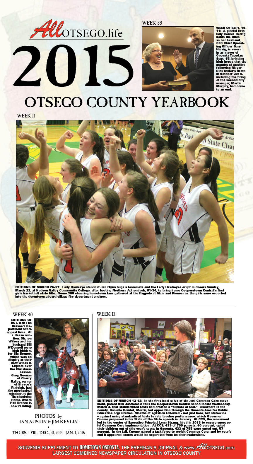 Relive the joys, challenges and accomplishments in the 2015 Otsego County Yearbook, in this week's editions of Hometown Oneonta and The Freeman's Journal.