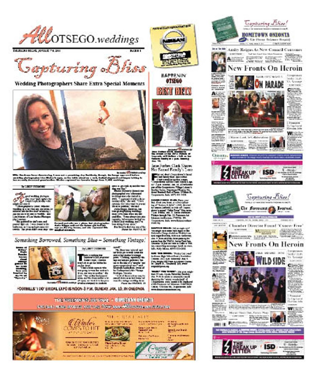 "Our newspapers' annual bridal section is in this week's Hometown Oneonta and The Freeman's Journal, so brides can preview ads by vendors at Foothills' ""I Do"" Bridal Show, the first of the year, noon-4 p.m. this Sunday in Oneonta. Also, reporter Libby Cudmore interviews wedding photographers about unforgettable moments, and on the trend toward vintage gowns. Hometown Oneonta includes a report on the first meeting of the new Common Council. And The Freeman's Journal includes a report on Cooperstown Chamber executive Matt Hazzard's 11-month ordeal with cancer; his doctors have now declared him cancer-free."